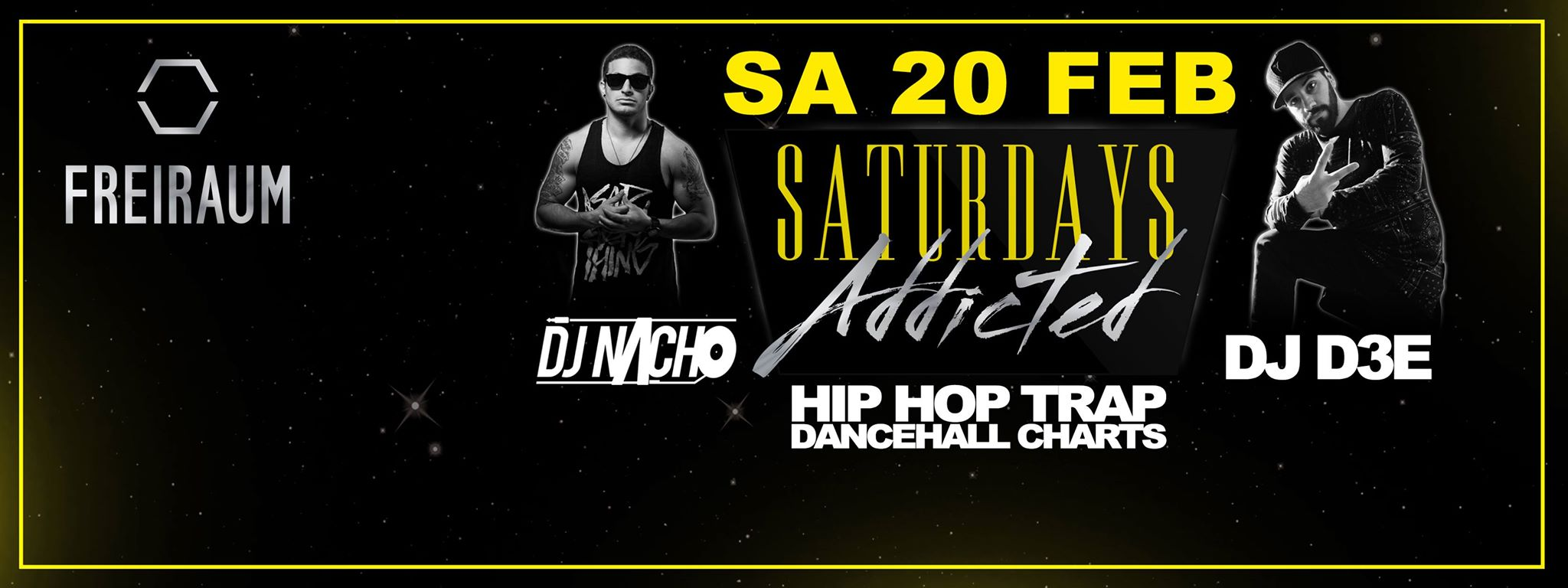 Saturdays Addicted: DJ NACHO feat. DJ D3E // SA 20 FEB @FREIRAUM